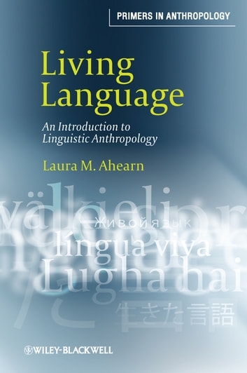 Living language ebook by laura m ahearn 9781444340549 rakuten kobo living language an introduction to linguistic anthropology ebook by laura m ahearn fandeluxe Gallery