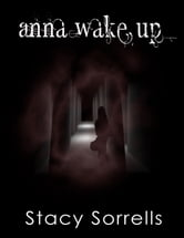 Anna, Wake Up ebook by Stacy Sorrells
