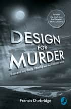 Design For Murder: Based on 'Paul Temple and the Gregory Affair' ebook by Francis Durbridge, Melvyn Barnes