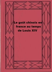 Le goût chinois en franceau temps de Louis XIV ebook by Hélène Belevitch-Stankevitch