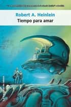 Tiempo para amar ebook by Robert A. Heinlein