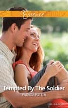 Tempted By The Soldier ebook by Patricia Potter