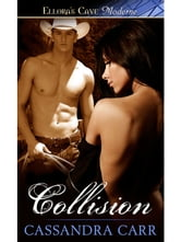 Collision (Buckin' Bull Riders, Book Two) ebook by Cassandra Carr