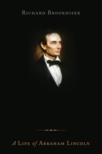 Founders' Son - A Life of Abraham Lincoln ebook by Richard Brookhiser