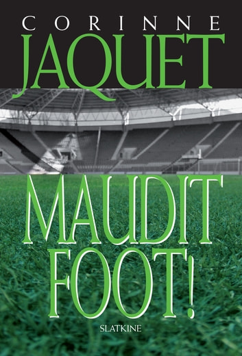 Maudit Foot - Roman policier ebook by Corinne Jaquet