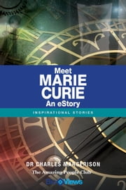 Meet Marie Curie - An eStory - Inspirational Stories ebook by Charles Margerison