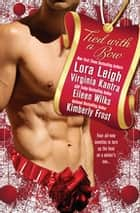 Tied With a Bow ebook by Lora Leigh,Virginia Kantra