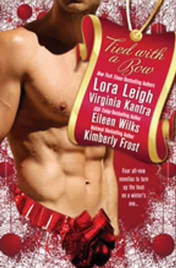 Tied With a Bow ebook by Lora Leigh,Virginia Kantra,Eileen Wilks,Kimberly Frost