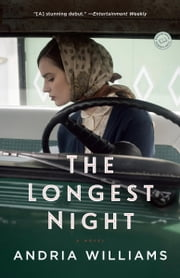 The Longest Night - A Novel ebook by Andria Williams