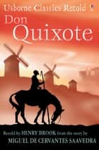 Don Quixote: Usborne Classics Retold ebook by Henry Brook, Ian McNee