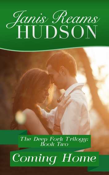 Coming Home - The Deep Fork Trilogy - Book Two ebook by Janis Reams Hudson