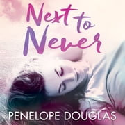 Next to Never audiobook by Penelope Douglas