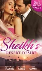 Sheikh's Desert Desire: Carrying the Sheikh's Heir (Heirs to the Throne of Kyr, Book 2) / Forged in the Desert Heat / The True King of Dahaar (A Dynasty of Sand and Scandal, Book 2) (Mills & Boon M&B) ekitaplar by Lynn Raye Harris, Maisey Yates, Tara Pammi