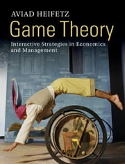 Game Theory ebook by Heifetz, Aviad