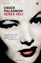 Senza veli ebook by Chuck Palahniuk, Matteo Colombo