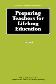 Preparing Teachers for Lifelong Education: The Report of a Multinational Study of Some Developments in Teacher Education in the Perspective of Lifelon ebook by Kobo.Web.Store.Products.Fields.ContributorFieldViewModel