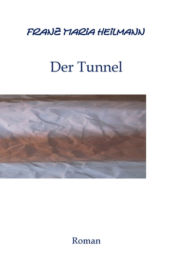 Der Tunnel eBook by Franz Maria Heilmann