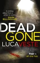 DEAD GONE ebook by Luca Veste