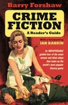Crime Fiction: A Reader's Guide ebook by Barry Forshaw, Ian Rankin