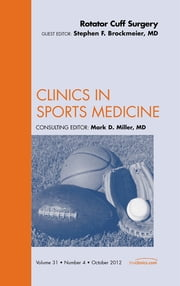 Rotator Cuff Surgery, An Issue of Clinics in Sports Medicine ebook by Stephen Brockmeier