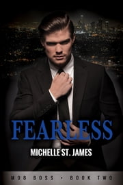 Fearless - Mob Boss Book Two ebook by Michelle St. James
