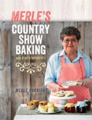 Merle's Country Show Baking - and Other Favourites ebook by Merle Parrish