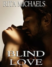 Blind Love ebook by Rita Michaels