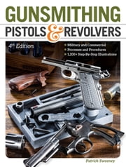 Gunsmithing Pistols & Revolvers ebook by Patrick Sweeney