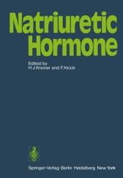 Natriuretic Hormone ebook by H.J. Kramer,F. Krück