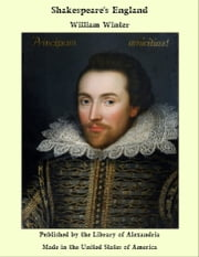 Shakespeare's England ebook by William Winter