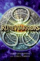RuneWarriors ebook by James Jennewein,Tom S. Parker
