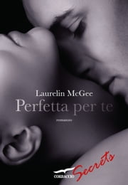 Perfetta per te eBook by Laurelin McGee