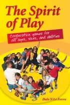 The Spirit of Play ebook by Dale Le Fevre