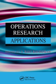 Operations Research Applications ebook by Ravindran, A. Ravi