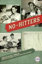No-Hitters - SABR Digital Library, #48 ebook by Society for American Baseball Research