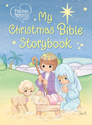 Precious Moments: My Christmas Bible Storybook ebook by Thomas Nelson