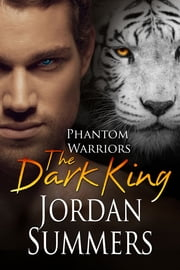Phantom Warriors 7: The Dark King ebook by Jordan Summers