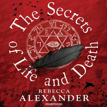The Secrets of Life and Death audiobook by Rebecca Alexander