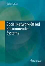 Social Network-Based Recommender Systems ebook by Daniel Schall