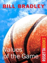 Values of the Game ebook by Bill Bradley