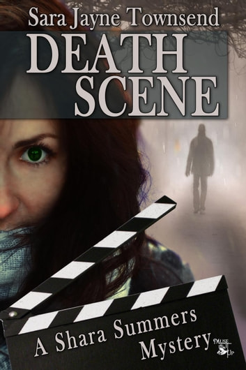 Death Scene - A Shara Summers Mystery, #1 ebook by Sara Jayne Townsend
