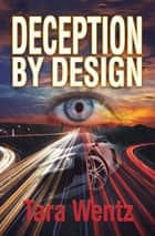Deception by Design ebook by Tara Wentz