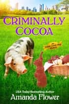 Criminally Cocoa 電子書 by Amanda Flower
