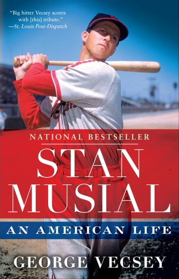 Stan Musial - An American Life eBook by George Vecsey