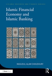Islamic Financial Economy and Islamic Banking ebook by Masudul Alam Choudhury