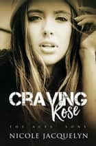 Craving Rose - The Aces' Sons ebook by