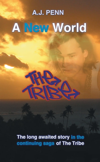 The Tribe: A New World ebook by A J Penn