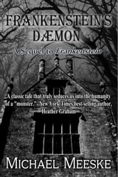 Frankenstein's Daemon ebook by Michael Meeske