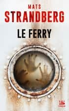 Le Ferry ebook by Mats Strandberg