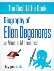 Ellen Degeneres: A Biography ebook by Macie  Melendez